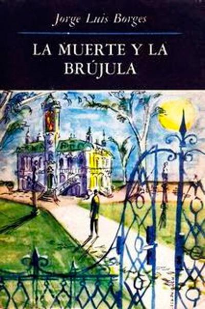 Mis anotaciones: La muerte y la brújula (1942), de Jorge Luis Borges – A  Crime is Afoot